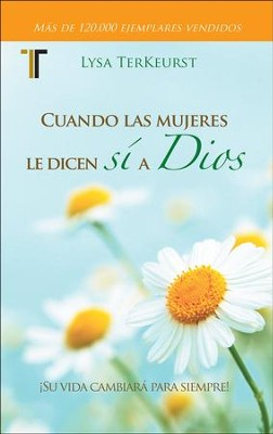 Cuando las mujeres le dicen si a Dios  (What Happens when Women Say Yes to God)  -     By: Lysa TerKeurst
