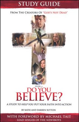 Do You Believe? Study Guide: A 4-Week Study Based on the Major Motion Picture  -