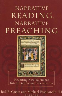 Narrative Reading, Narrative Preaching  -     Edited By: Joel B. Green, Michael Pasquarello III     By: Edited by Joel B. Green & Michael Pasquarello III