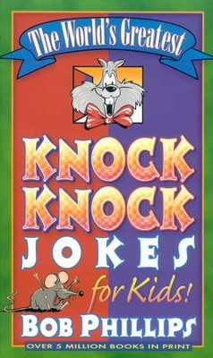 World's Greatest Knock-Knock Jokes For Kids (The)  -     By: Bob Phillips