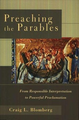 Preaching the Parables  -     By: Craig L. Blomberg