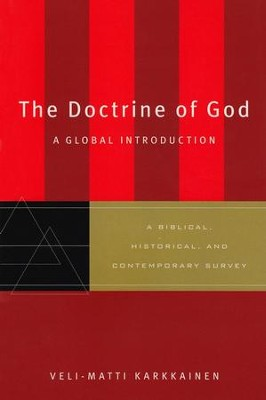 The Doctrine of God: A Global Introduction   -     By: Veli-Matti Karkkainen