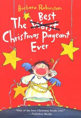 The Best Christmas Pageant Ever, Softcover  -     By: Barbara Robinson