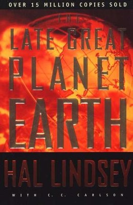 The Late Great Planet Earth    -     By: Hal Lindsey