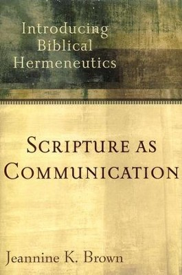 Scripture as Communication  -     By: Jeannine K. Brown