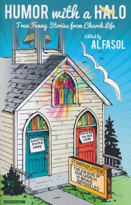 Humor With A Halo, revised: True Funny Stories from Church Life  -     By: Al Fasol