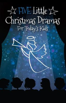 Five Little Christmas Dramas For Today's Kids  -     By: Timothy Ayers