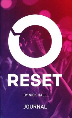 Reset Journal   -     By: Nick Hall