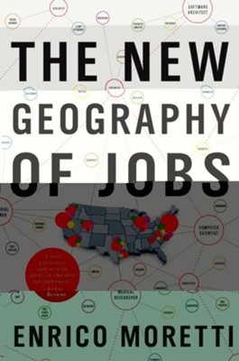 The New Geography of Jobs  -     By: Enrico Moretti