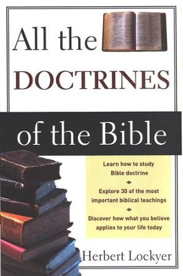 All the Doctrines of the Bible   -     By: Herbert Lockyer