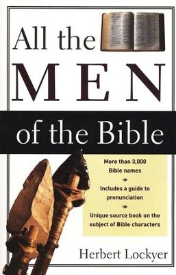 All the Men of the Bible   -     By: Herbert Lockyer