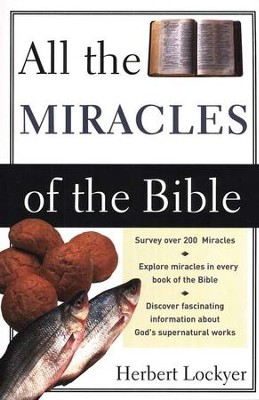 All the Miracles of the Bible   -     By: Herbert Lockyer