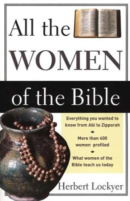 All the Women of the Bible [Paperback]   -     By: Herbert Lockyer