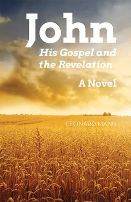 John: His Gospel and the Revelation  -     By: Leonard W. Mann