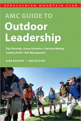AMC Guide to Outdoor Leadership, 2nd edition   -     By: Alex Kosseff