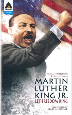 Martin Luther King, Jr.: Let Freedom Ring  -     By: Michael Teitelbaum, Lewis Helfand     Illustrated By: Naresh Kumar