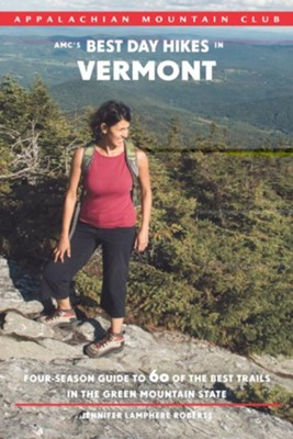 AMC's Best Day Hikes in Vermont: Four-Season Guide to 60 of the Best Trails in the Green Mountain State  -     By: Jennifer Lamphere