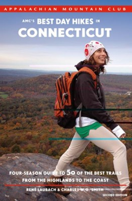 AMC's Best Day Hikes in Connecticut, 2nd Edition: Four-Season Guide to 50 of the Best Trails from the Highlands to the Coast  -     By: Rene Laubach, Charles W.G. Smith