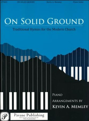 On Solid Ground: Traditional Hymns for the Modern Church  -