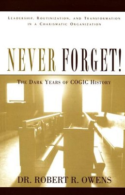 Never forget the dark years of cogic history robert r owens the dark years of cogic history by robert r owens fandeluxe Images