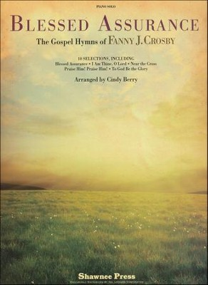 Blessed Assurance: The Gospel Hymns of Fanny J. Crosby (Piano Solo)  -