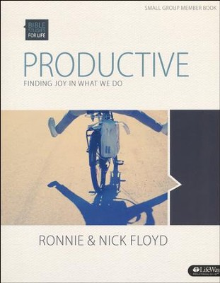 Bible Studies for Life: Productive: Finding Joy in What We Do (Member Book)  -     By: Ronnie Floyd