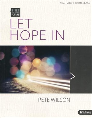 Bible Studies for Life: Let Hope In (Member Book)  -     By: Pete Wilson