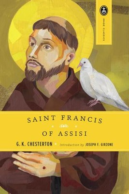 St. Francis of Assisi   -     By: G.K. Chesterton