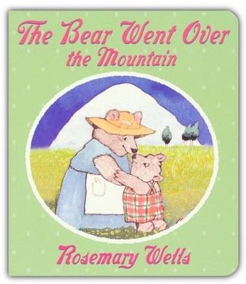Bear Went Over The Mountain  -     By: Rosemary Wells