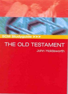 SCM Study guide to the Old Testament  -     By: John Holdsworth