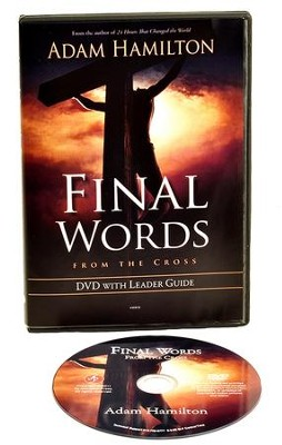 Final Words: From the Cross DVD - leader guide available  for free download  -     By: Adam Hamilton