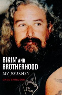 Bikin And Brotherhood: My Journey  -     By: David Spurgeon