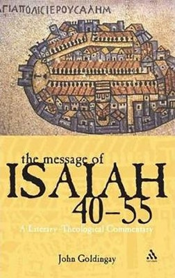 The Message of Isaiah 40-55: A Literary-Theological Commentary  -     By: John Goldingay