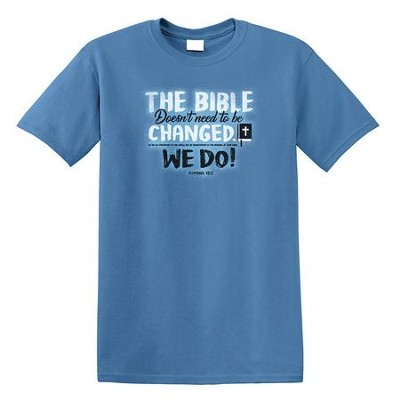The Bible Doesn't Need to be Changed, We Do Shirt, Slate Blue, Small  -