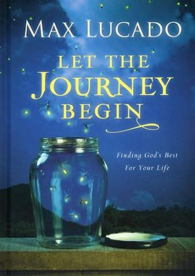 Let The Journey Begin   -     By: Max Lucado