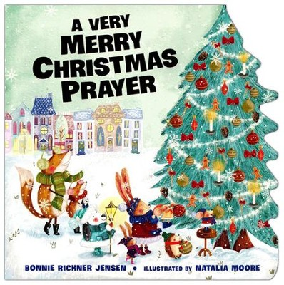 A Very Merry Christmas Prayer Boardbook  -     By: Bonnie Rickner Jensen     Illustrated By: Natalia Moore