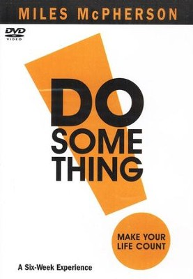 DO Something! DVD: Make Your Life Count  -     By: Miles McPherson