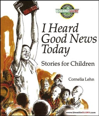 I Heard Good News Today: Stories for Children   -     By: Cornelia Lehn