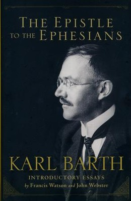 The Epistle to the Ephesians  -     By: Karl Barth