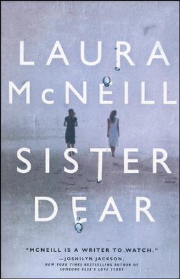 Sister Dear  -     By: Laura McNeill