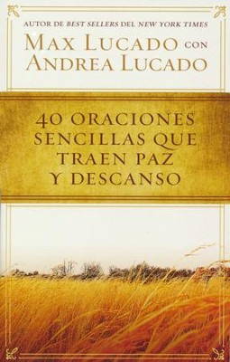 40 Oraciones Sencillas Que Traen Paz y Descanso  (Pocket Prayers: 40 Simple Prayers that Bring Peace & Rest)  -     By: Max Lucado
