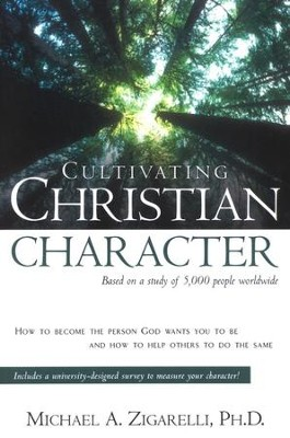 Cultivating Christian Character   -     By: Michael A. Zigarelli