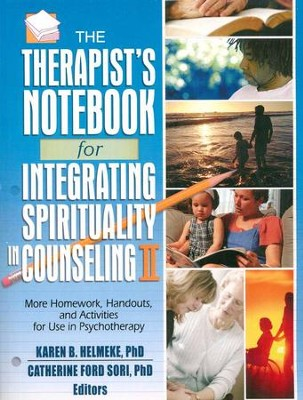 The Therapist's Notebook for Integrating Spirituality in Counseling II  -