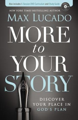 More to Your Story: Discover Your Place in God's Plan  - (Paperback) - Includes DVD and Study Guide  -     By: Max Lucado