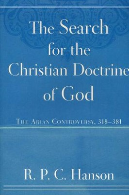 The Search for the Christian Doctrine of God: The Arian Controversy, 318-381  -     By: R.P.C. Hanson