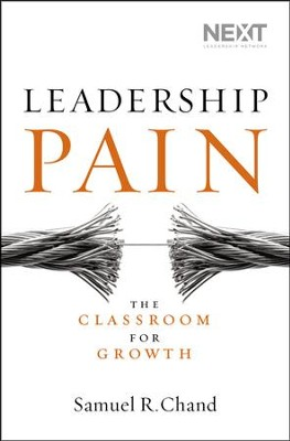 Leadership Pain: The Classroom for Growth   -     By: Samuel R. Chand