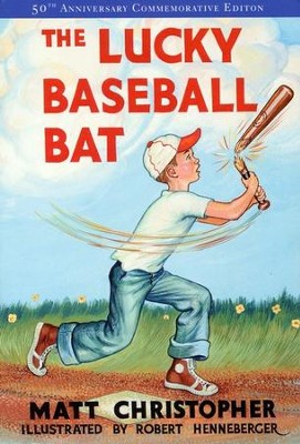The Lucky Baseball Bat: 50TH Anniversary Commemorative Edition  -     By: Matt Christopher