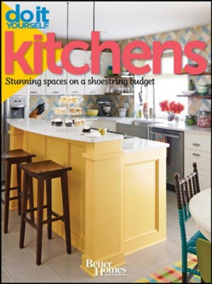 Do It Yourself: Kitchens: Stunning Spaces on a Shoestring Budget (Better Homes and Gardens)  -