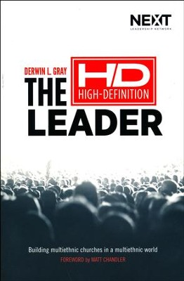 The High-Definition Leader: Building Multiethnic Churches in a Multi-ethnic World  -     By: Derwin L. Gray