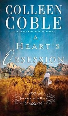A Heart's Obsession, Journey of the Heart Series   -     By: Colleen Coble
